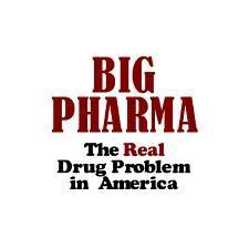 big pharma is the problem